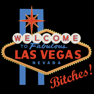 Welcome To Las Vegas, Bitches!