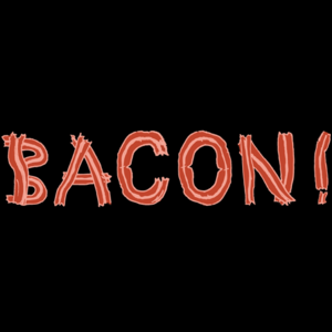 Bacon! (Made Out Of Bacon!)
