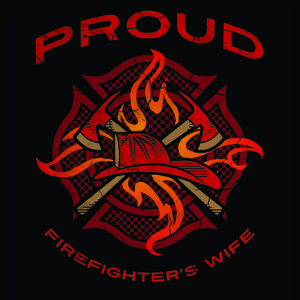 Proud Firefighter&#x27;s Wife