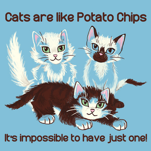 Cats = Potato Chips: Impossible To Have Just One!