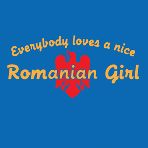Everybody Loves A Nice Romanian Girl