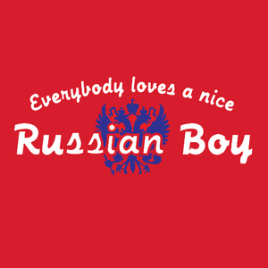 Everybody Loves A Nice Russian Boy