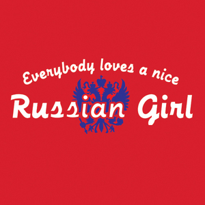 Everybody Loves A Nice Russian Girl