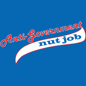 Anti Government Nut Job