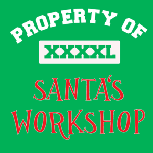 Property Of Santa&#x27;s Workshop