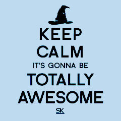 Keep Calm It&#x27;s Gonna Be Totally Awesome