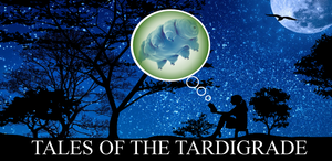 Tales of the Tardigrade