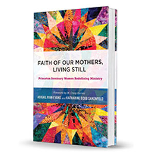 News Image Faith Of Our Mothers Living Still