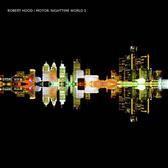 Robert Hood Motor: Nighttime World 3 pack shot