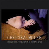 Chelsea Wolfe Unknown Rooms pack shot