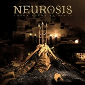 Neurosis Honor Found In Decay pack shot