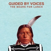 Guided By Voices The Bears For Lunch pack shot