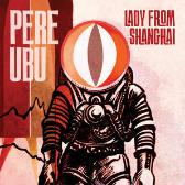 Pere Ubu Lady From Shanghai pack shot