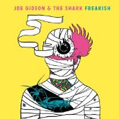 Joe Gideon & The Shark Freakish pack shot