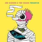 Joe Gideon & The Shark Freakish pack shot