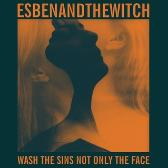 Esben & The Witch Wash The Sins Not Only The Face pack shot