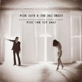 Nick Cave & The Bad Seeds Push The Sky Away pack shot