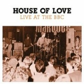 House Of Love Live At The BBC pack shot
