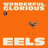 Eels Wonderful, Glorious pack shot