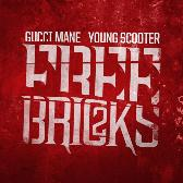 Gucci Mane & Young Scooter Free Bricks 2 pack shot