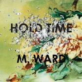 M. Ward Hold Time pack shot