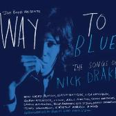 Various Artists Way To Blue - The Songs Of Nick Drake pack shot
