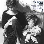Durutti Column / Crispy Ambulance Factory Benelux Reissues pack shot