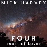 Mick Harvey Four (Acts Of Love) pack shot