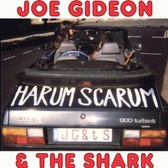 Joe Gideon & The Shark Harum Scarum pack shot