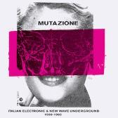 Mutazione Italian Electronic & New Wave Underground 1980 - 1988 pack shot