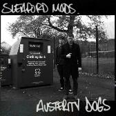 Sleaford Mods Austerity Dogs  pack shot