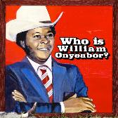 William Onyeabor Who Is William Onyeabor? pack shot