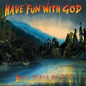 Bill Callahan  Have Fun With God  pack shot