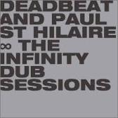 Deadbeat + Paul St. Hilaire  The Infinity Dub Sessions pack shot