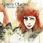 Camera Obscura My Maudlin Career pack shot