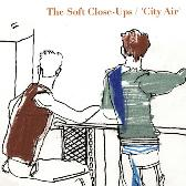 The Soft Close-Ups  City Air pack shot