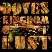 Doves Kingdom Of Rust pack shot