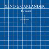 Xeno & Oaklander  Par Avion  pack shot