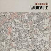 Inigo Kennedy  Vaudeville  pack shot