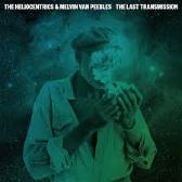 The Heliocentrics & Melvin Van Peebles  The Last Transmission  pack shot