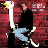 Half Man Half Biscuit  Urge For Offal pack shot