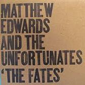 Matthew Edwards And The Unfortunates  The Fates  pack shot
