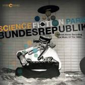 Various Artists  Science Fiction Park Bundesrepublik  pack shot