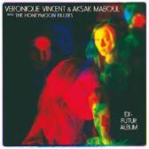 Véronique Vincent & Aksak Maboul  Ex-Futur Album [The Unfinished Avant-Pop Album/1980-1983]  pack shot
