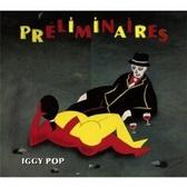 Iggy Pop Preliminaires  pack shot