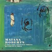 Matana Roberts  Coin Coin Chapter Three: River Run Thee   pack shot