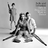 Belle & Sebastian  Girls In Peacetime Want To Dance pack shot