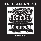 Half Japanese  Vol. 2 1987-1989: Music To Strip By/Charmed Life/The Band That Would Be King (Reissues) pack shot