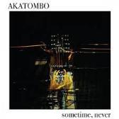Akatombo  Sometime, Never  pack shot