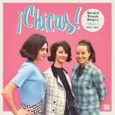 Various Artists  ¡Chicas 2! Vol 2. Spanish Female Singers 1963-1978 pack shot